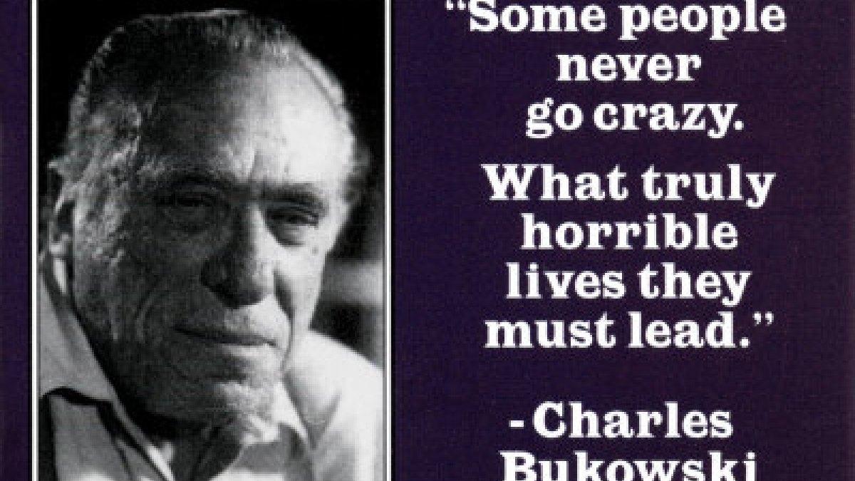 Charles Bukowski: 15 αποφθέγματα που θα θωρακίσουν την ψυχολογία σας